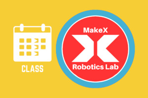Saturday | MakeX Robotics Lab | Age 8-12
